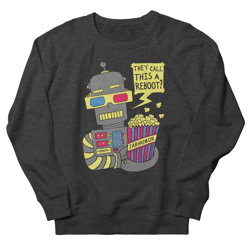 Robot Movie Reboot Men's Sweatshirt by JARHUMOR