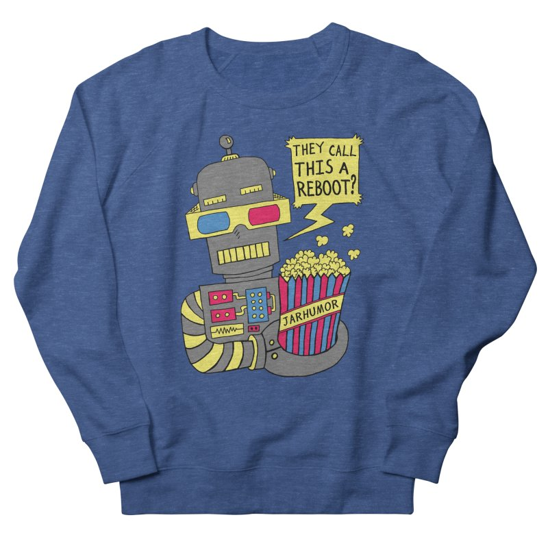 Robot Movie Reboot Men's Sweatshirt by JARHUMOR