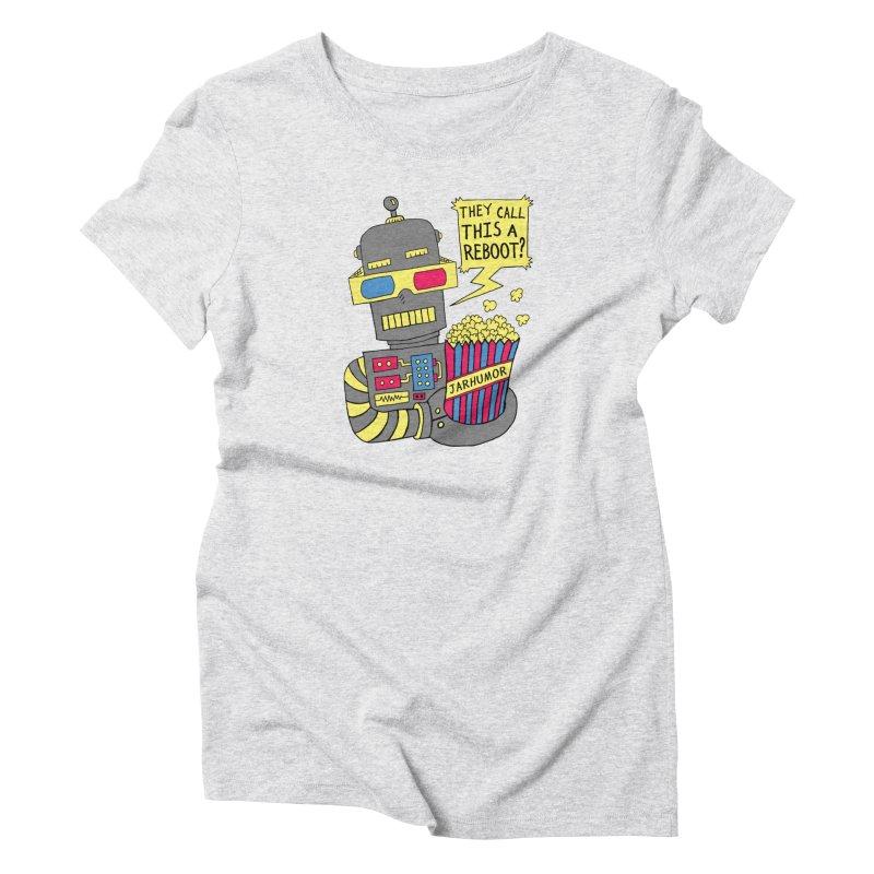 Robot Movie Reboot Women's T-Shirt by JARHUMOR