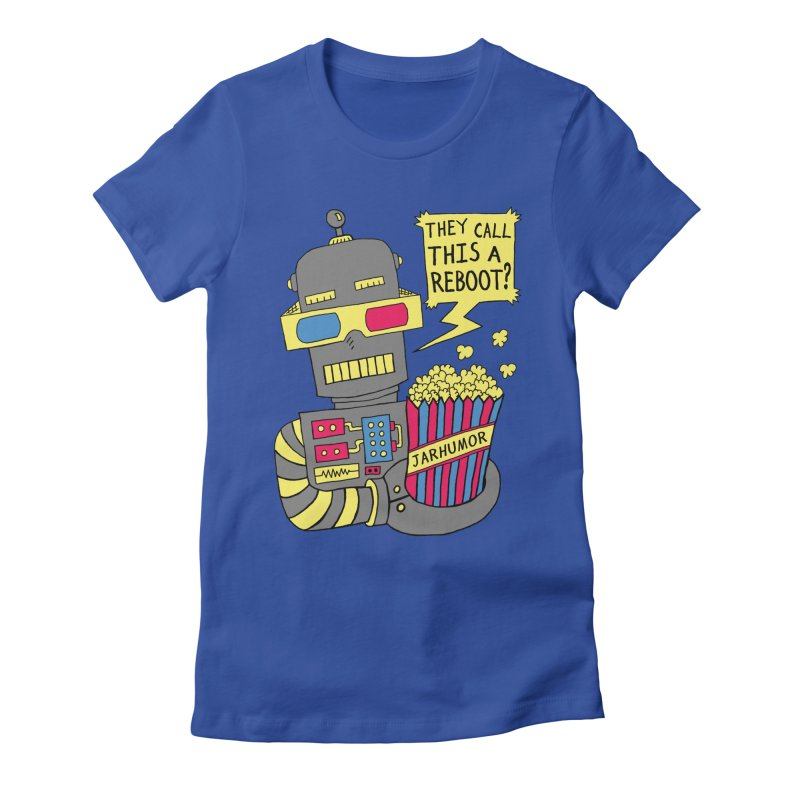 Robot Movie Reboot Women's Fitted T-Shirt by James A. Roberson (JARHUMOR)