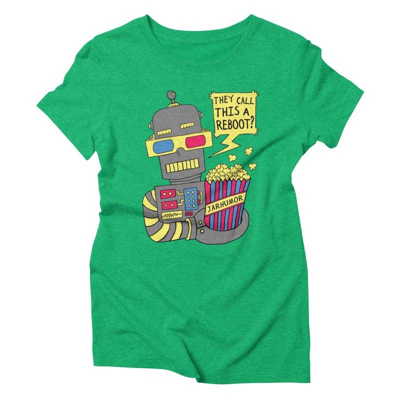 Robot Movie Reboot Women's Triblend T-shirt by James A. Roberson (JARHUMOR)