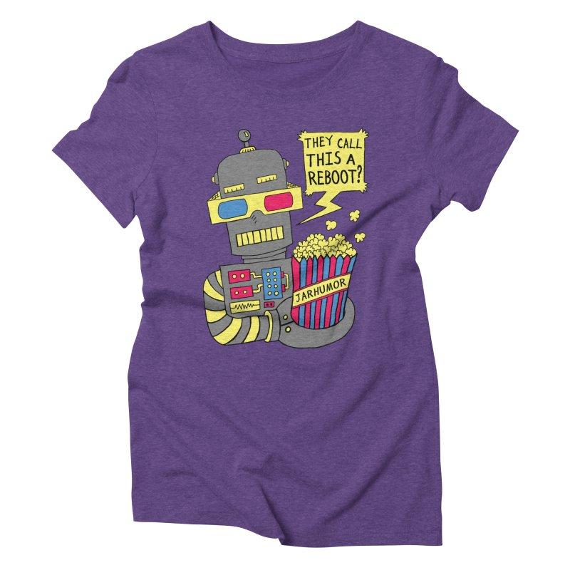 Robot Movie Reboot Women's Triblend T-Shirt by JARHUMOR