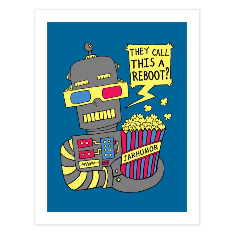 Robot Movie Reboot Home Fine Art Print by James A. Roberson (JARHUMOR)