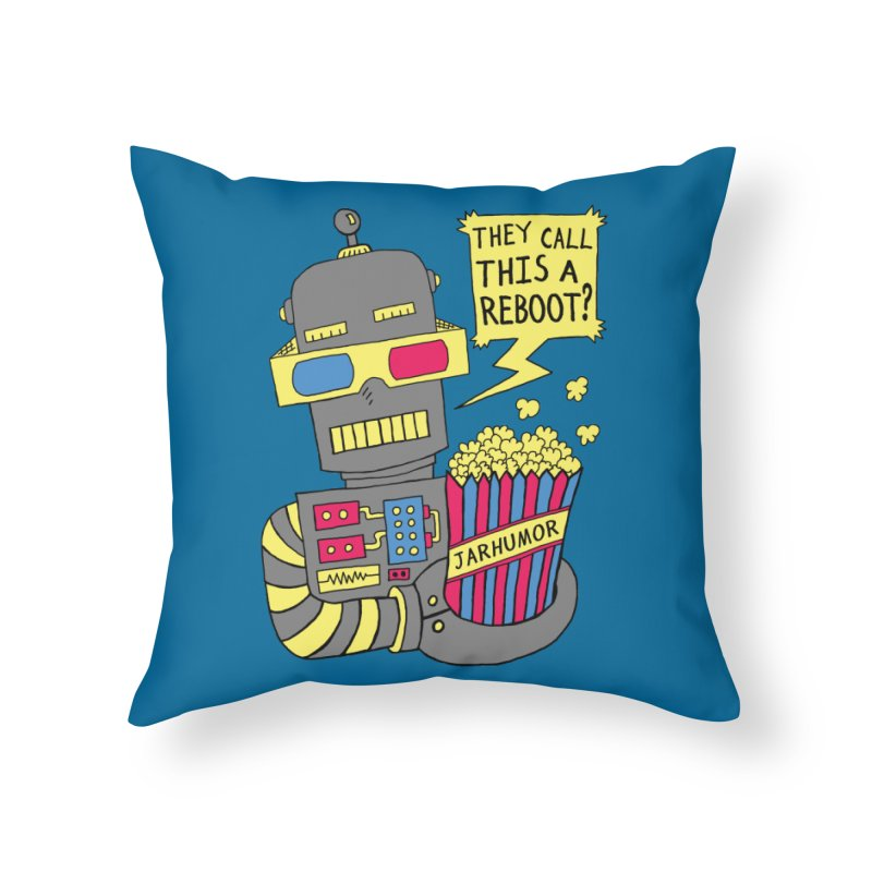 Robot Movie Reboot Home Throw Pillow by James A. Roberson (JARHUMOR)