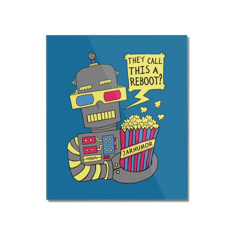 Robot Movie Reboot Home Mounted Acrylic Print by JARHUMOR