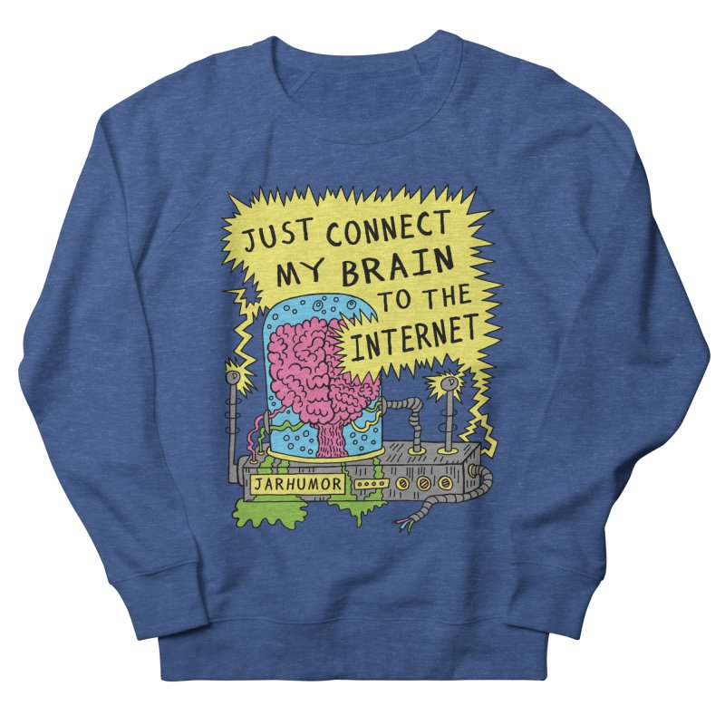 Internet Brain Women's French Terry Sweatshirt by JARHUMOR