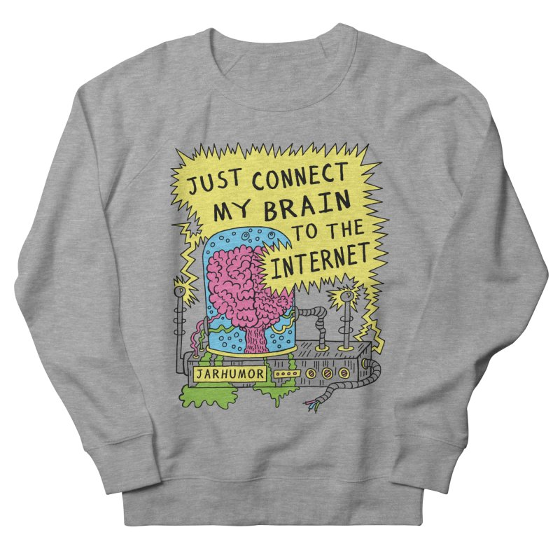Internet Brain Women's Sweatshirt by JARHUMOR