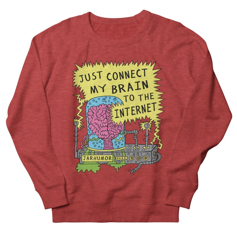 Internet Brain Women's French Terry Sweatshirt by JARHUMOR
