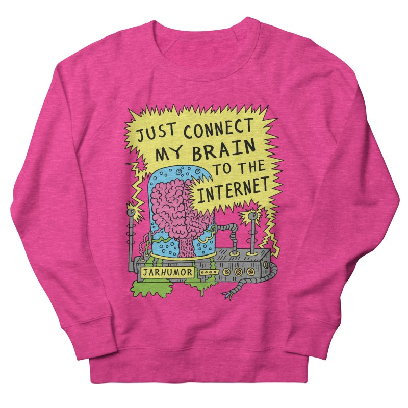 Internet Brain Men's French Terry Sweatshirt by JARHUMOR
