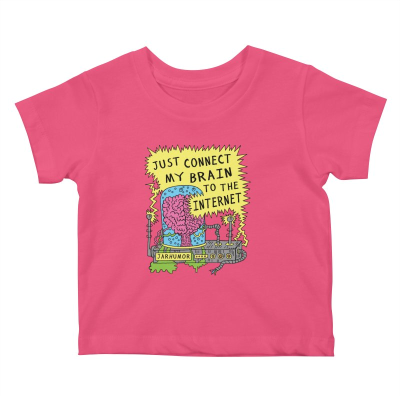 Internet Brain Kids Baby T-Shirt by JARHUMOR