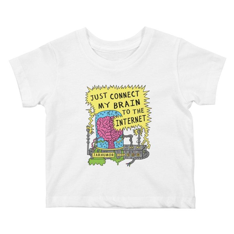 Internet Brain Kids Baby T-Shirt by JARHUMOR