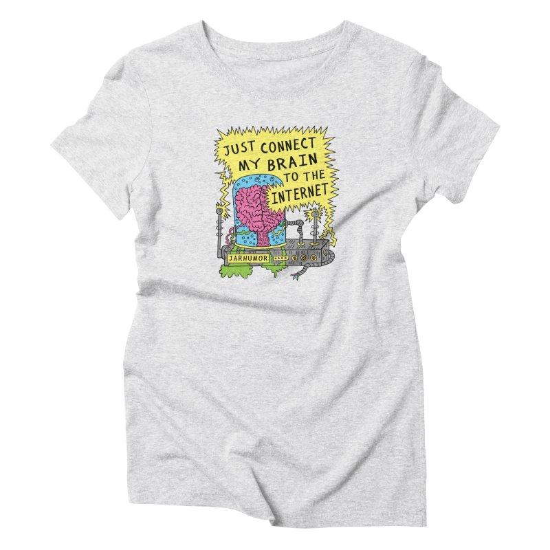 Internet Brain Women's T-Shirt by JARHUMOR