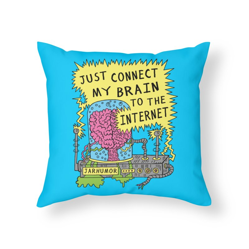 Internet Brain Home Throw Pillow by JARHUMOR