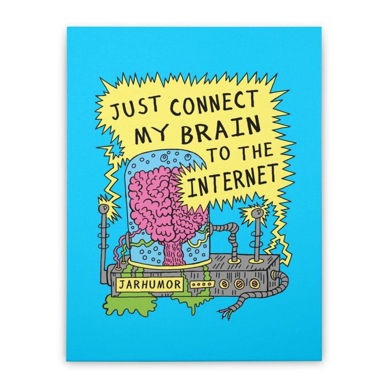 Internet Brain Home Stretched Canvas by JARHUMOR