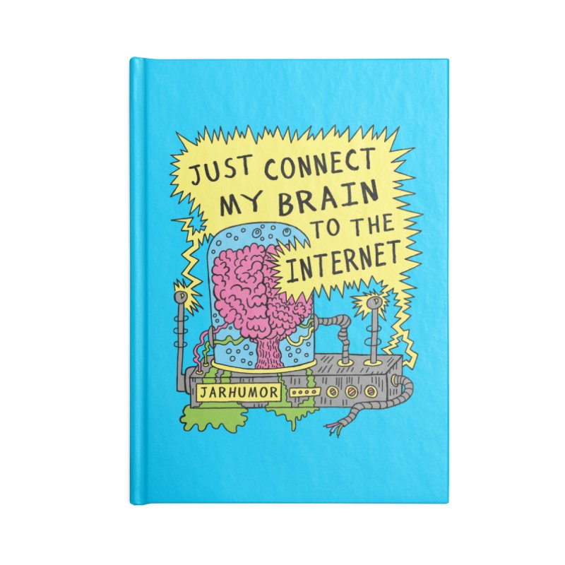 Internet Brain Accessories Blank Journal Notebook by JARHUMOR