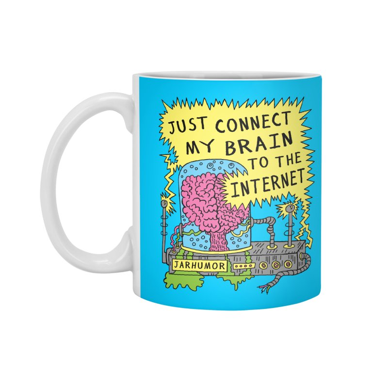 Internet Brain Accessories Mug by JARHUMOR