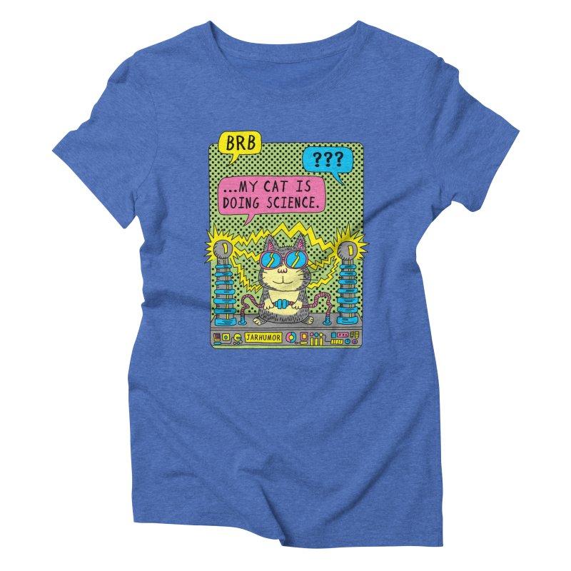 Cat Science Women's Triblend T-Shirt by JARHUMOR