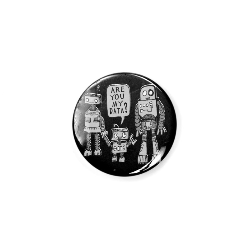 My Data? Robot Kid Accessories Button by JARHUMOR