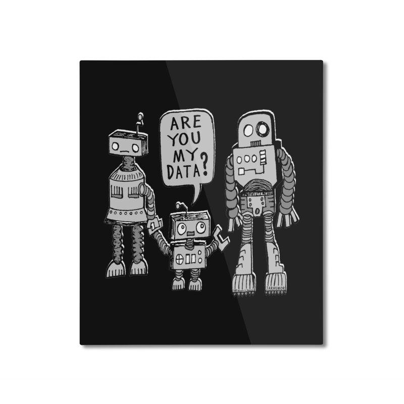 My Data? Robot Kid Home Mounted Aluminum Print by JARHUMOR
