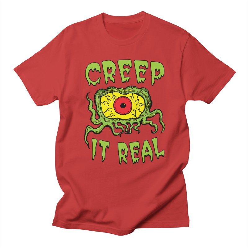 Creep It Real Men's T-Shirt by JARHUMOR