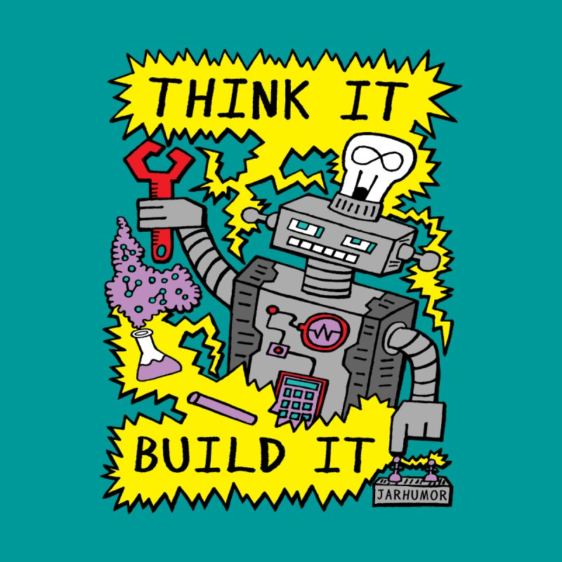 Think Build Robot Men's T-Shirt by JARHUMOR