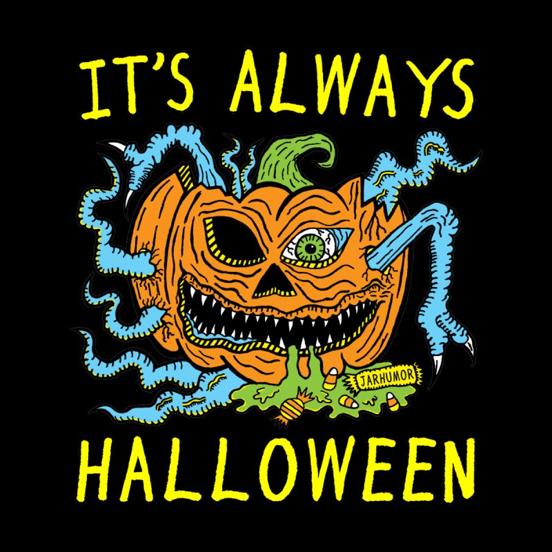 It's Always Halloween Home Mounted Acrylic Print by JARHUMOR