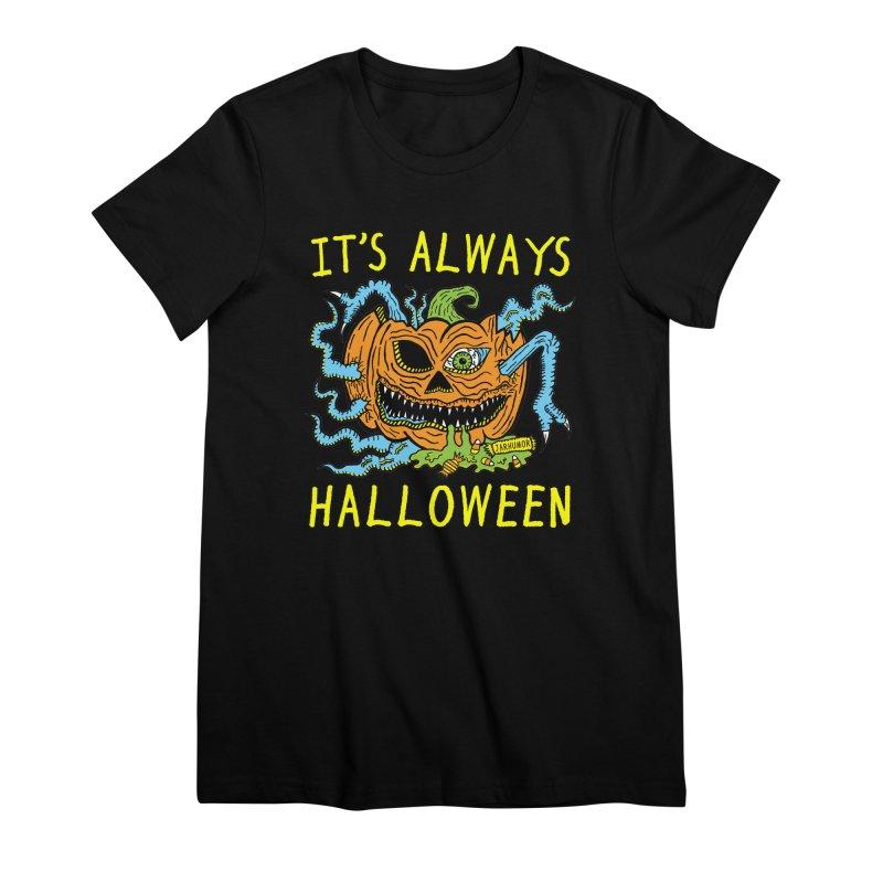 It's Always Halloween Women's Premium T-Shirt by JARHUMOR