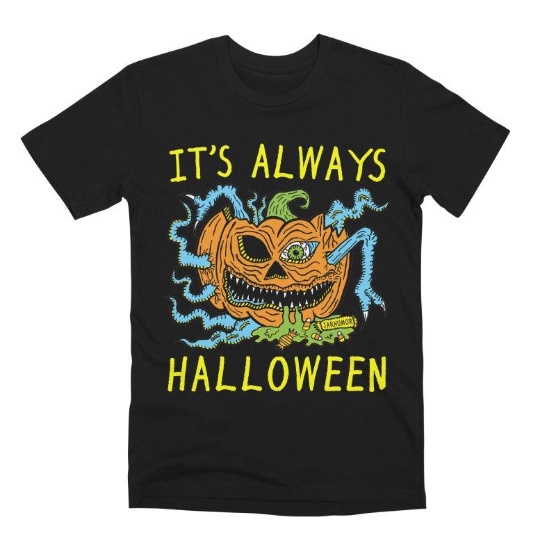 It's Always Halloween Men's Premium T-Shirt by JARHUMOR