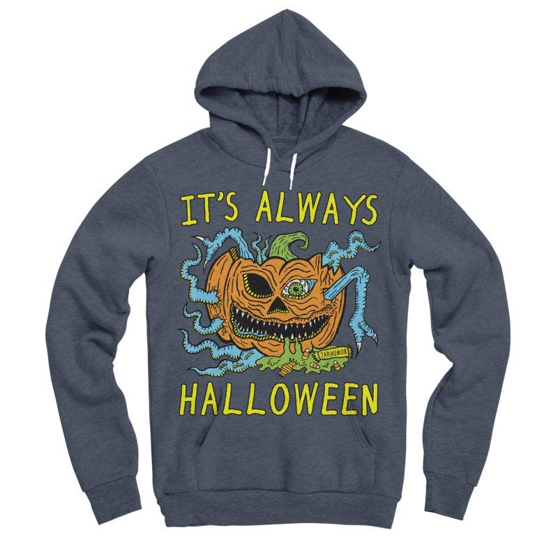 It's Always Halloween Women's Sponge Fleece Pullover Hoody by JARHUMOR
