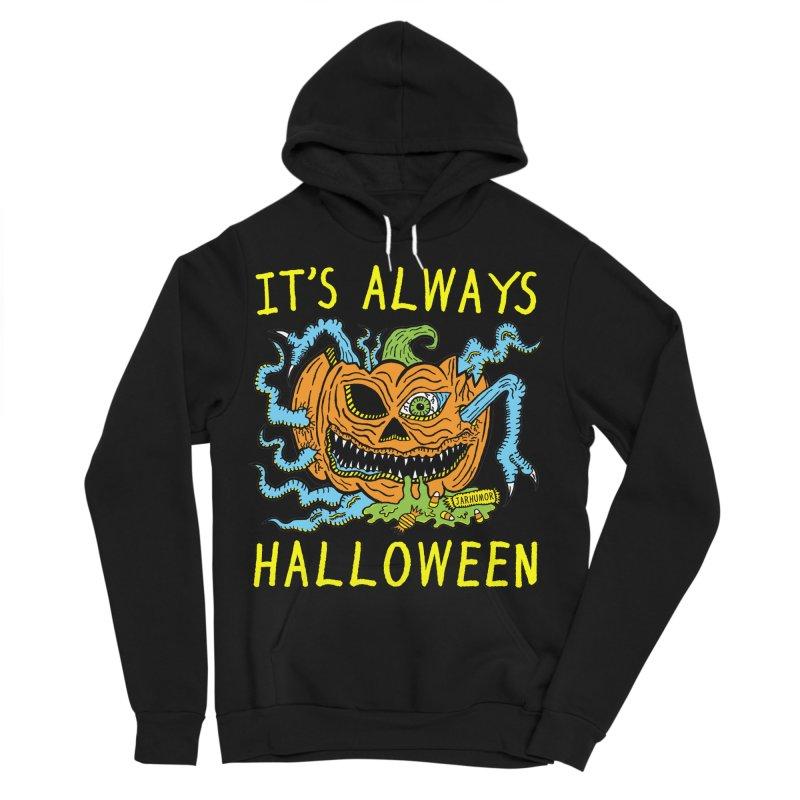 It's Always Halloween Men's Sponge Fleece Pullover Hoody by JARHUMOR
