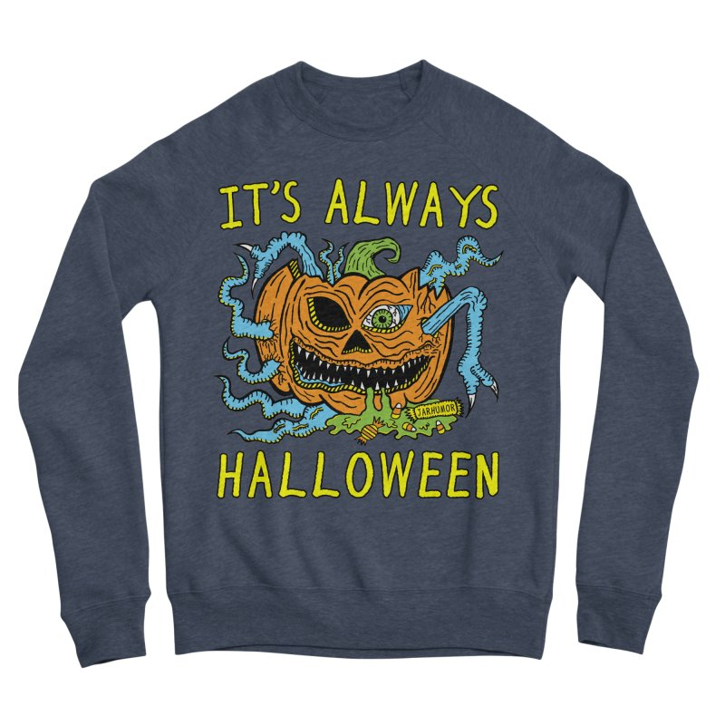 It's Always Halloween Men's Sponge Fleece Sweatshirt by JARHUMOR