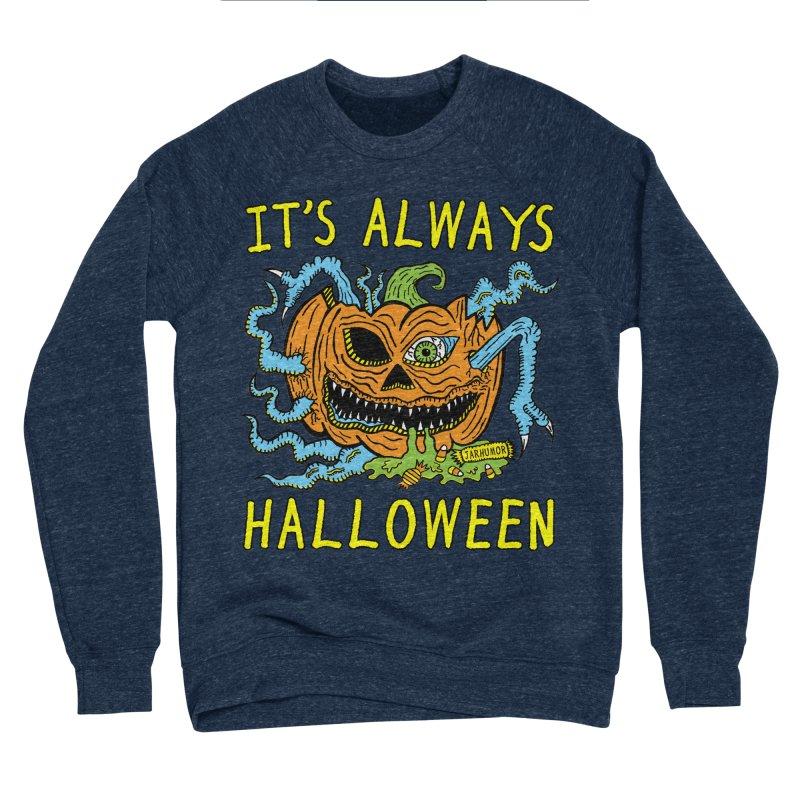 It's Always Halloween Women's Sponge Fleece Sweatshirt by JARHUMOR