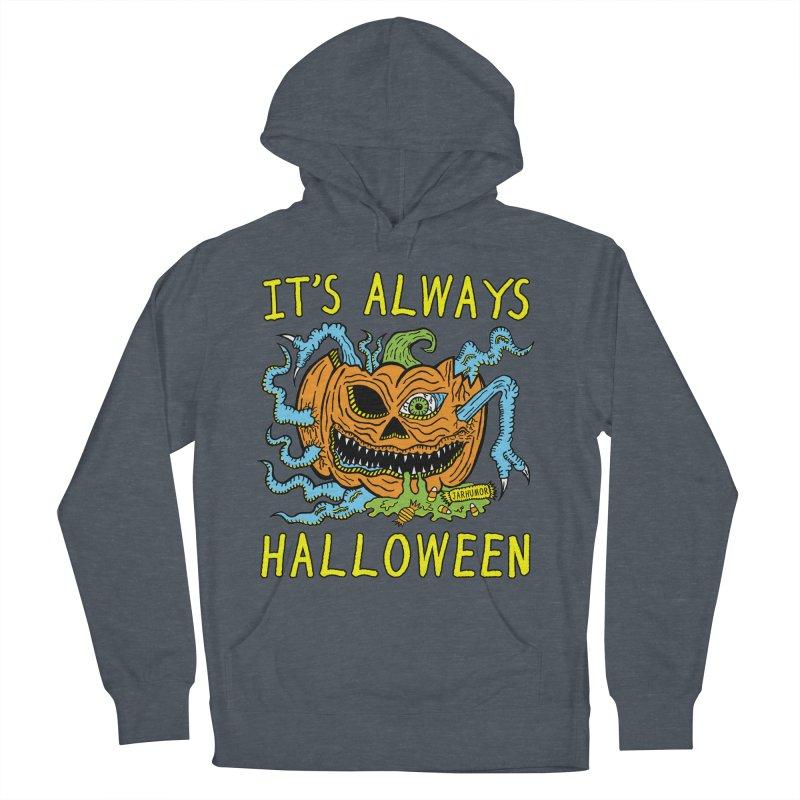 It's Always Halloween Men's French Terry Pullover Hoody by JARHUMOR