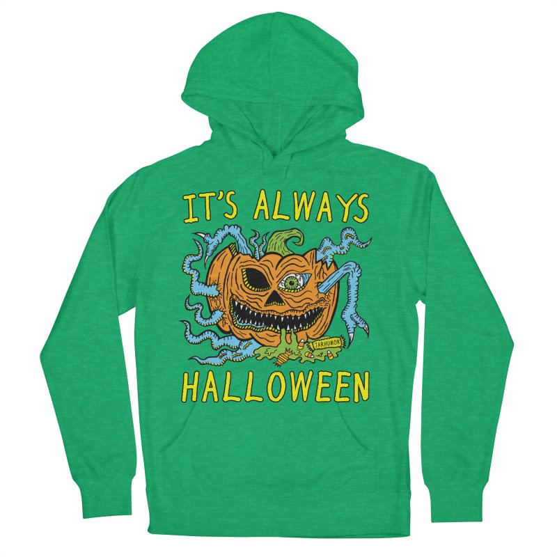 It's Always Halloween Men's French Terry Pullover Hoody by JARHUMOR