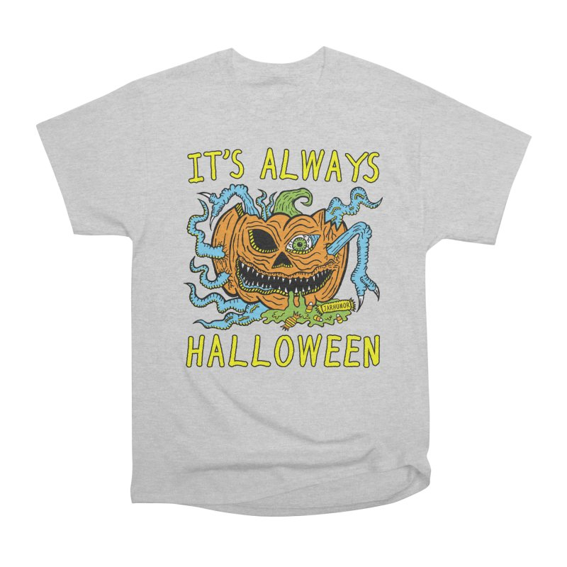 It's Always Halloween Women's Heavyweight Unisex T-Shirt by JARHUMOR