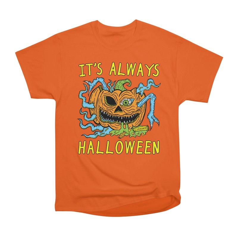 It's Always Halloween Men's Heavyweight T-Shirt by JARHUMOR