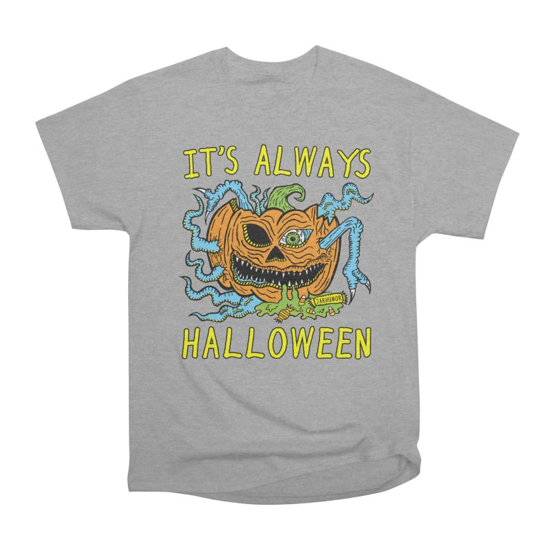 It's Always Halloween Women's Heavyweight Unisex T-Shirt by JARHUMOR