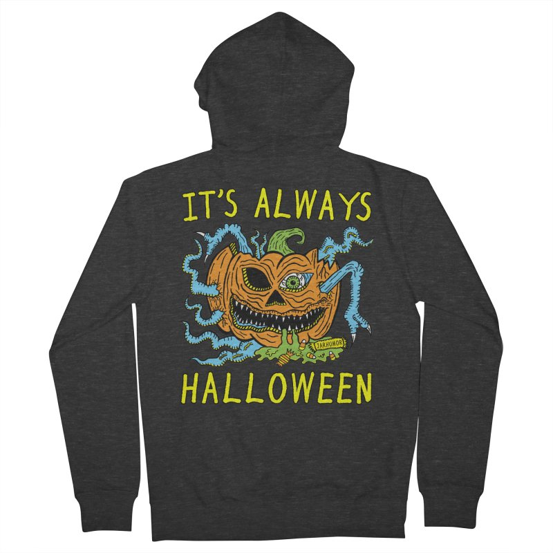 It's Always Halloween Women's French Terry Zip-Up Hoody by JARHUMOR