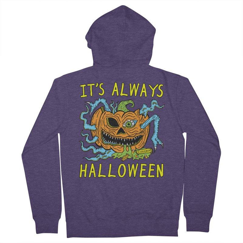 It's Always Halloween Men's French Terry Zip-Up Hoody by JARHUMOR