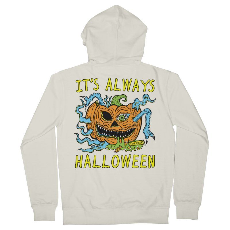 It's Always Halloween Men's French Terry Zip-Up Hoody by JARHUMOR