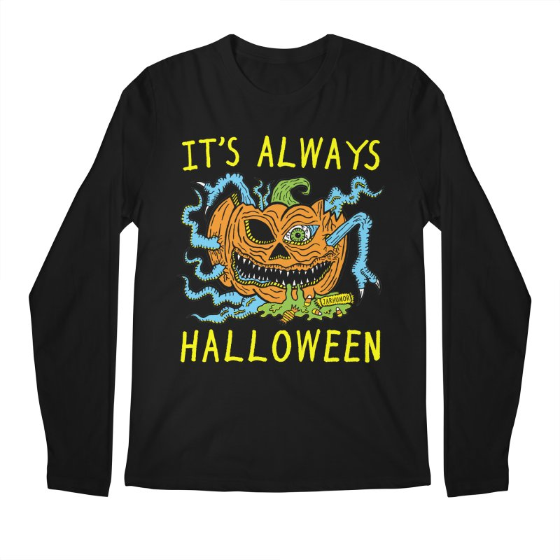 It's Always Halloween Men's Regular Longsleeve T-Shirt by JARHUMOR