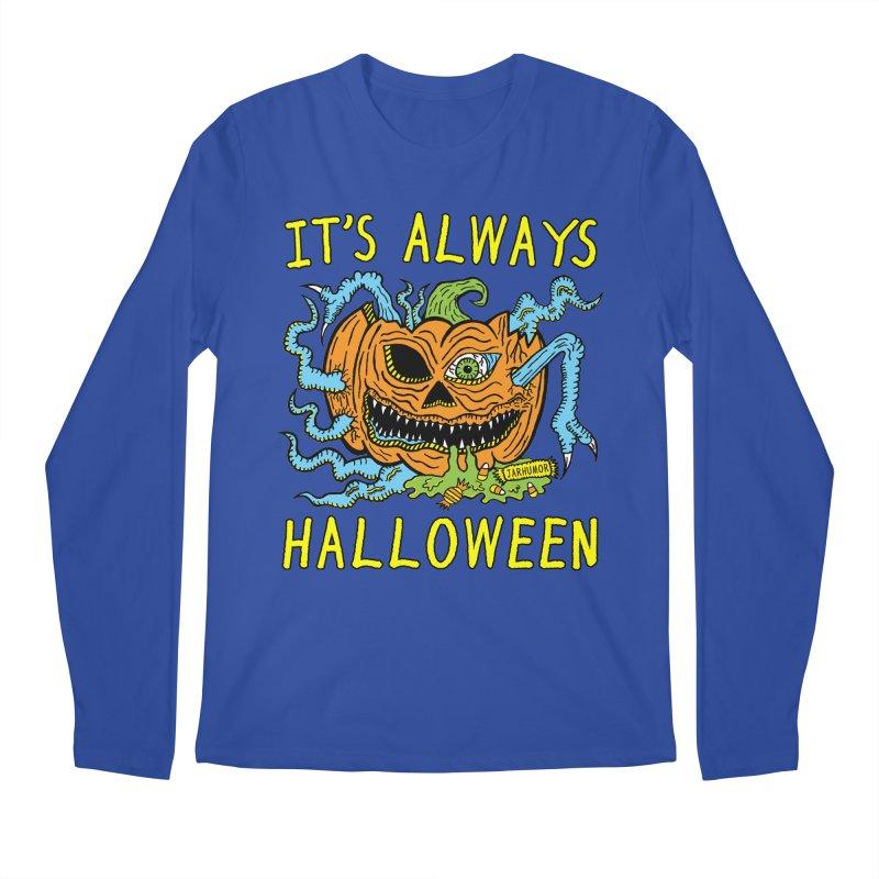 It's Always Halloween Men's Regular Longsleeve T-Shirt by JARHUMOR