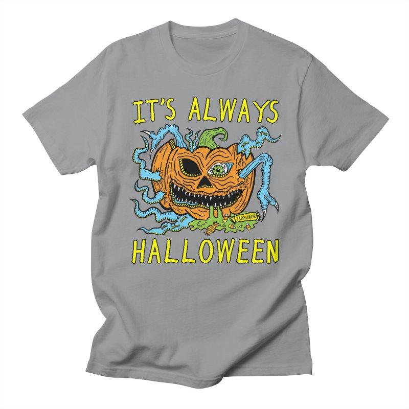 It's Always Halloween Women's Regular Unisex T-Shirt by JARHUMOR