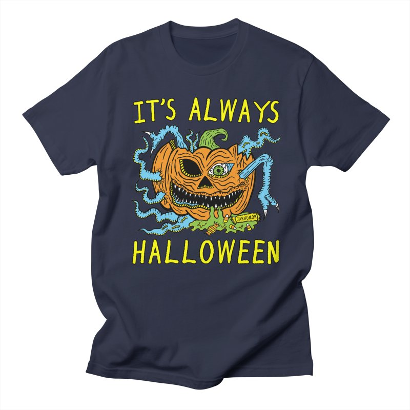 It's Always Halloween Men's Regular T-Shirt by JARHUMOR