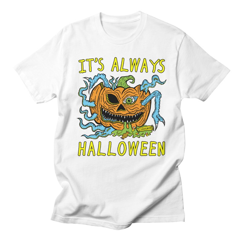 It's Always Halloween Men's Regular T-Shirt by JARHUMOR