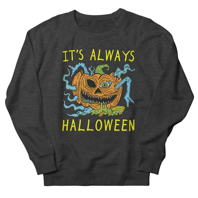 It's Always Halloween Men's French Terry Sweatshirt by JARHUMOR