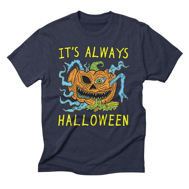 It's Always Halloween Men's Triblend T-Shirt by JARHUMOR