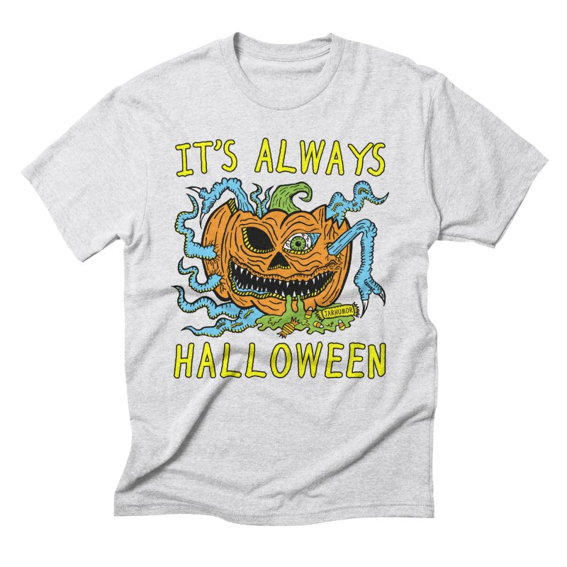 It's Always Halloween Men's Triblend T-Shirt by JARHUMOR