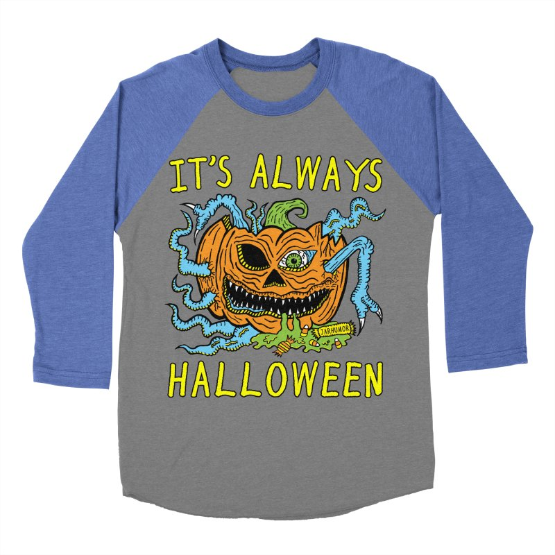 It's Always Halloween Women's Baseball Triblend Longsleeve T-Shirt by JARHUMOR