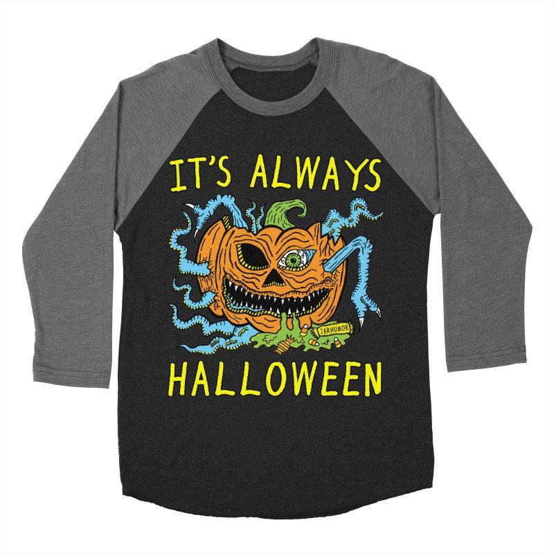 It's Always Halloween Women's Baseball Triblend Longsleeve T-Shirt by JARHUMOR
